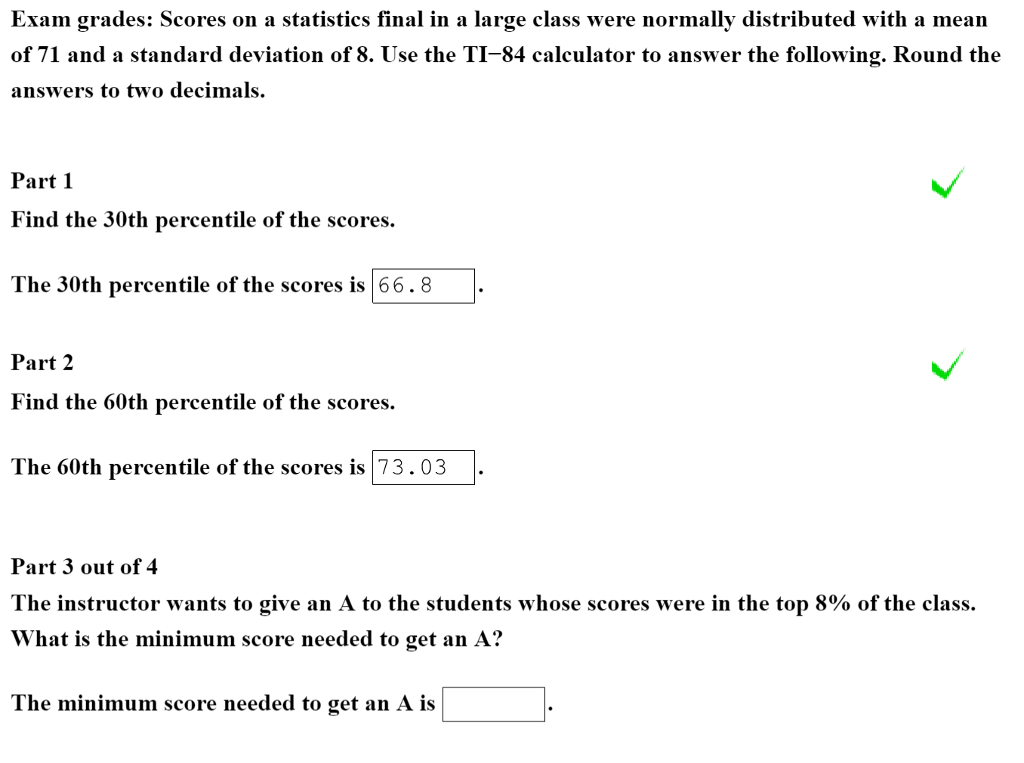 Solved: Exam Grades: Scores On A Statistics Final In A Lar