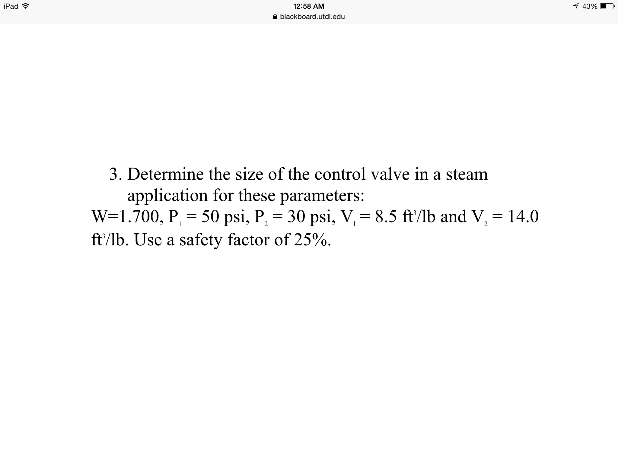 Solved: Determine The Size Of The Control Valve In A Steam