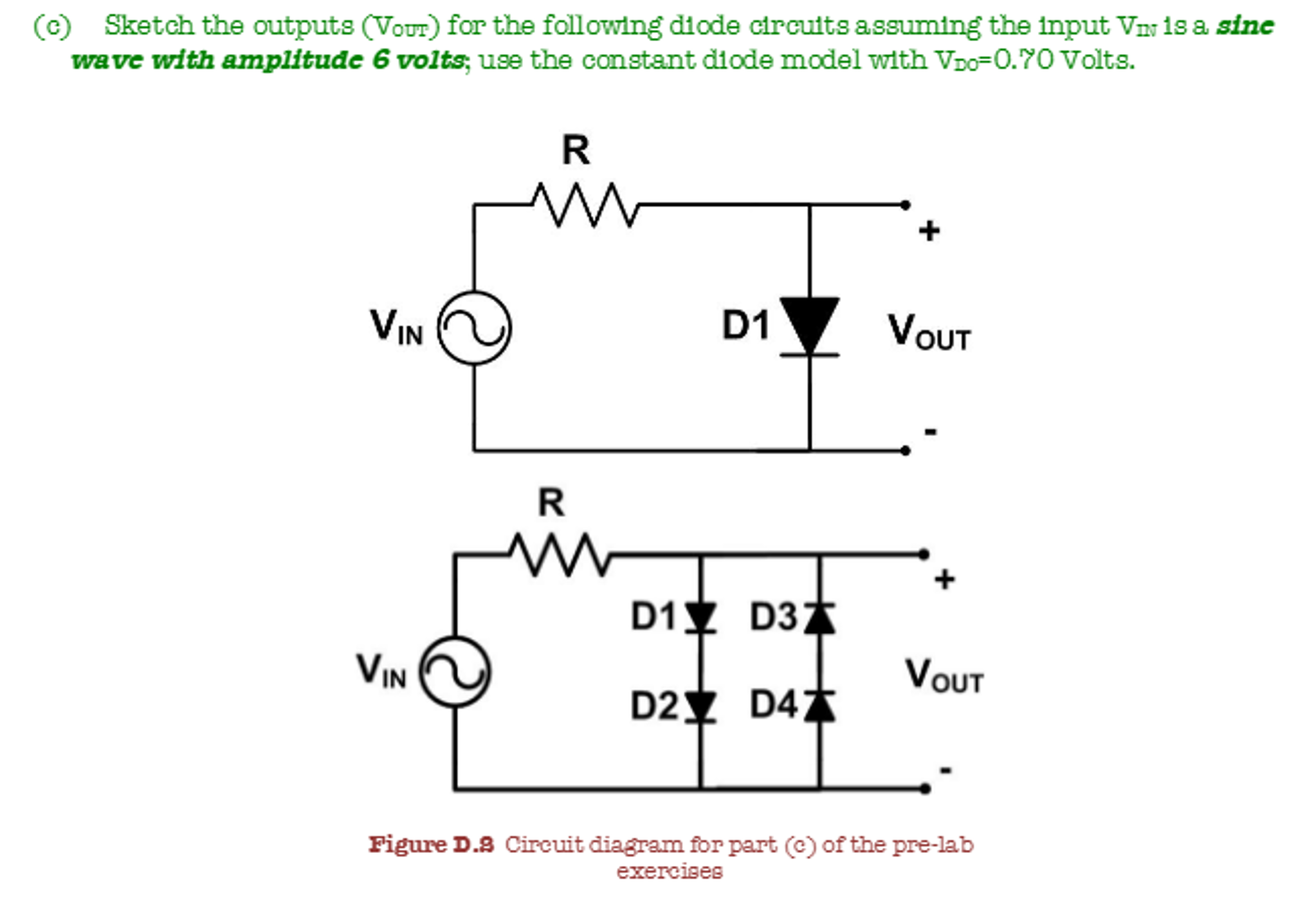 Solved Sketch The Outputs V Out For Following Diod Diode Circuits Question Assuming Input In Is A Wave W