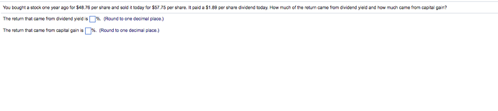 Captivating You Bought A Stock One Year Ago For $48.76 Per Share And Sold It Today For