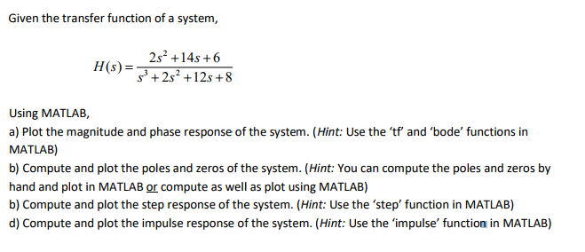 Solved: Given The Transfer Function Of A System, 2s2 +14s