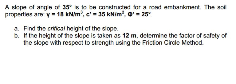Solved A Slope Of Angle Of 35 Degree Is To Be Constructed