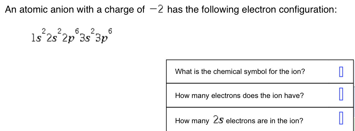 Solved An Atomic Anion With A Charge Of 2 Has The Follow