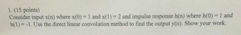 Consider input X(n) where x(0) = 1 and x(1) = 2 an