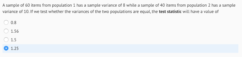 A Sample Of 60 Items From Population 1 Has A Sample Variance Of 8 While A
