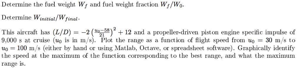 Solved: The Breguet Range Equation Is Range R = U_0 L/D I
