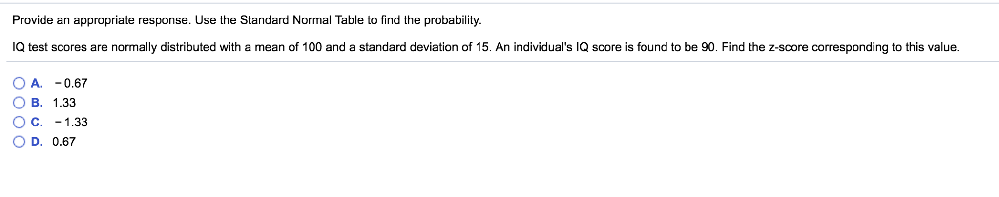 Use The Standard Normal Table To Find The Probability Iq Test Scores Are  Normally Distributed With A Mean Of 100 And A Standard Deviation Of 15
