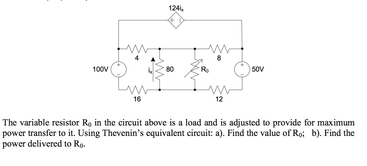 Solved The Variable Resistor In Circuit Above Is A Lo Find Equivalent Resistance Re Of S Cheggcom 124ix I 4 8 100v 80 Ro 50v 16 12