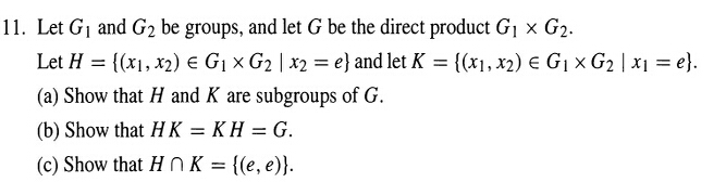 Image for 11. Let G1 and G2 be groups, and let G be the direct product G1 x G2. Let H={(x1,x2) belongs G1xG2 |x2=e} and