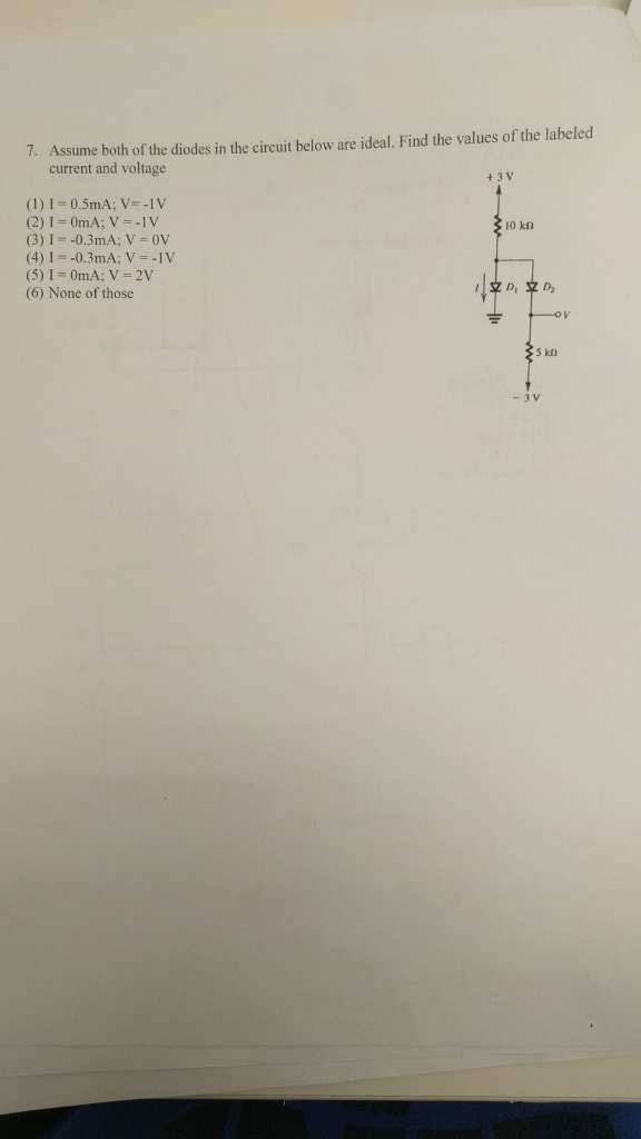 7 Assume both of the diodes in