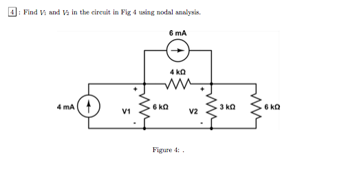 Find V1 and V2 in the circuit in Fig 4 using nodal
