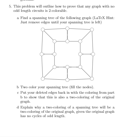 Solved 5 This Problem Will Outline How To Prove That Any