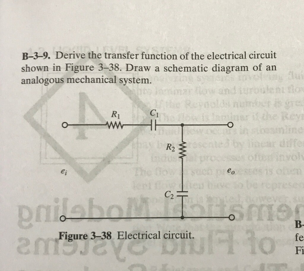 Solved B 3 9 Derive The Transfer Function Of Electri Schematic Diagrams For Circuits Electrical Circuit Shown In