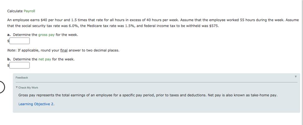 solved calculate payroll an employee earns 40 per hour a