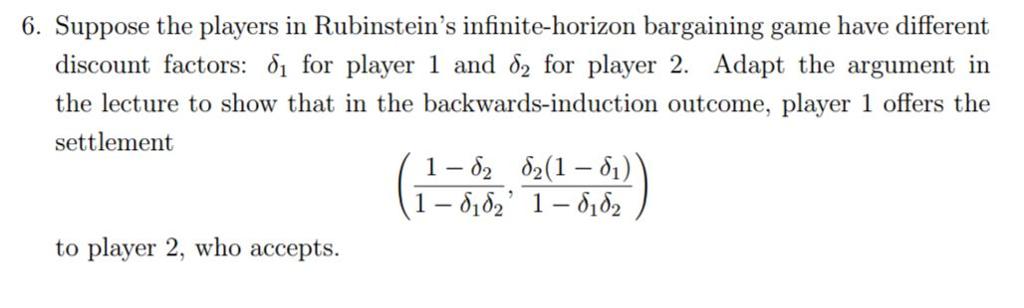 Solved: Suppose The Players In Rubinstein's Infinite-horiz
