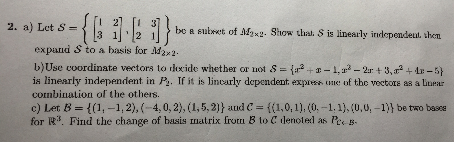 Let S = { [ 1 3 2 1], [1 2 3 1