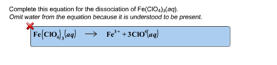 Solved: Complete This Equation For The Dissociation Of Fe ...