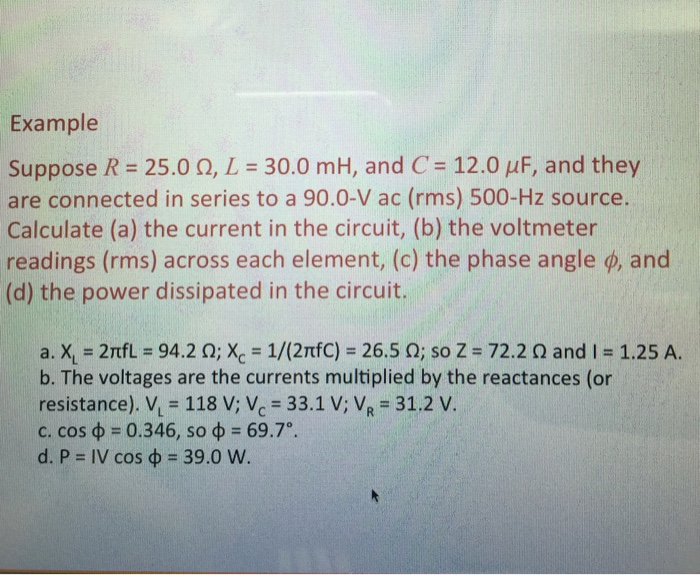Solved: Suppose R = 25 0 Ohm, L = 30 0 MH, And C = 12 0 Mu
