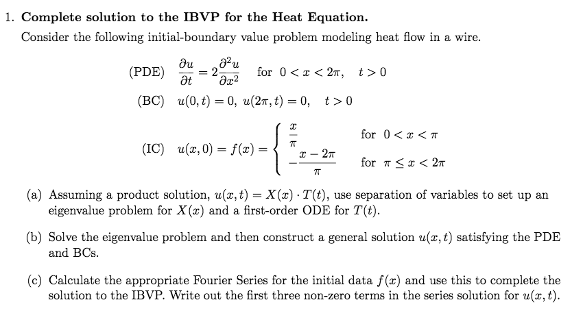 Complete Solution To The IBVP For The Heat Equatio      Chegg com