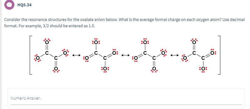 Solved: HQ8.34 Consider The Resonance Structures For The O ...