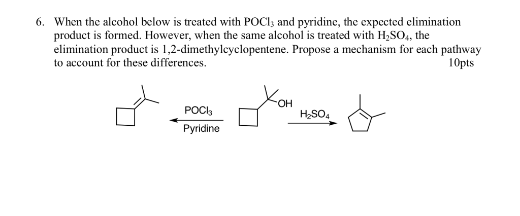Solved 6 When The Alcohol Below Is Treated With Pocl3 An