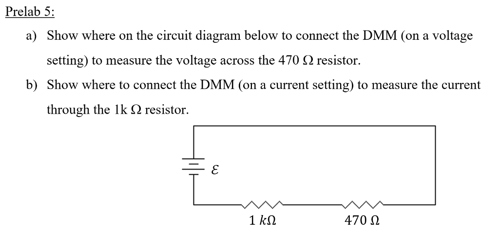 Solved: Prelab 5: A) Show Where On The Circuit Diagram Bel ...