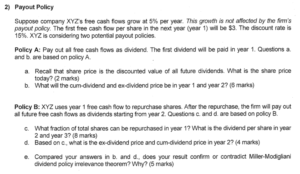 Solved: 2) Payout Policy Suppose Company XYZ's Free Cash F