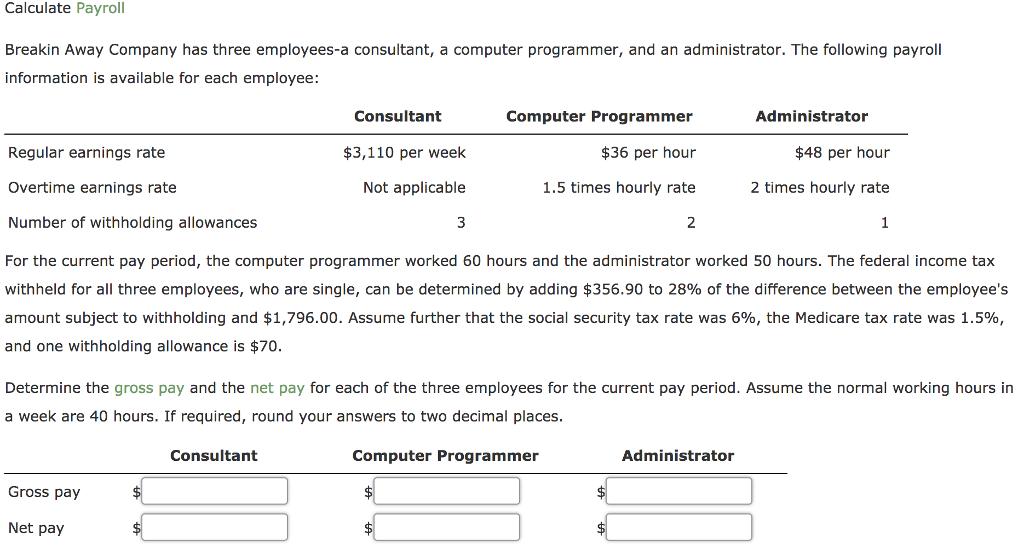 solved calculate payroll breakin away company has three e