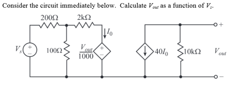 Consider the circuit immediately below. Calculate Vout as a function of V 0 + oul 1000 O-
