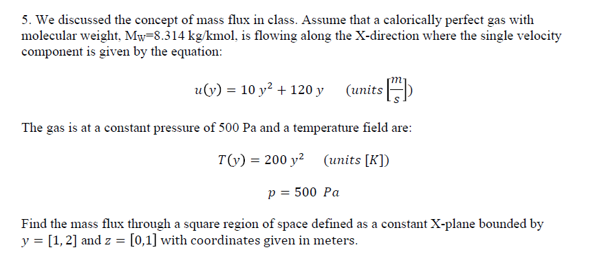 Solved: 5  We Discussed The Concept Of Mass Flux In Class