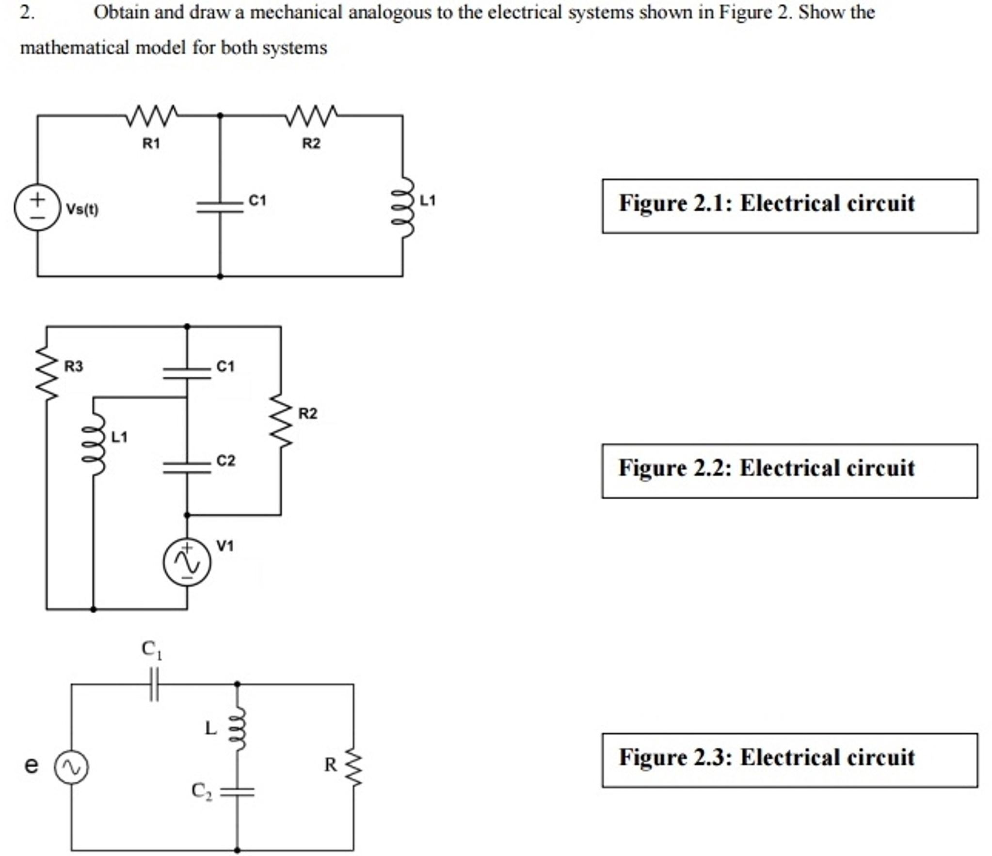 Solved: Obtain And Draw A Mechanical Analogous To The Elec