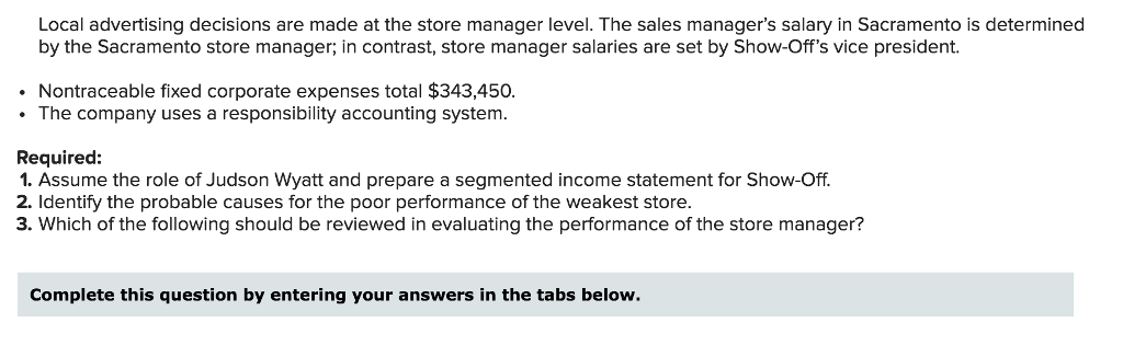 Solved: Problem 12-44 Segmented Income Statement; Responsi ...