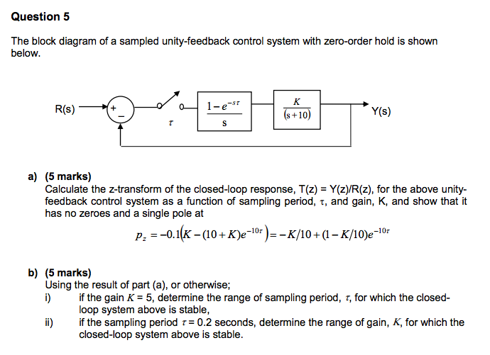 question 5 the block diagram of a sampled unity-feedback control system  with zero-