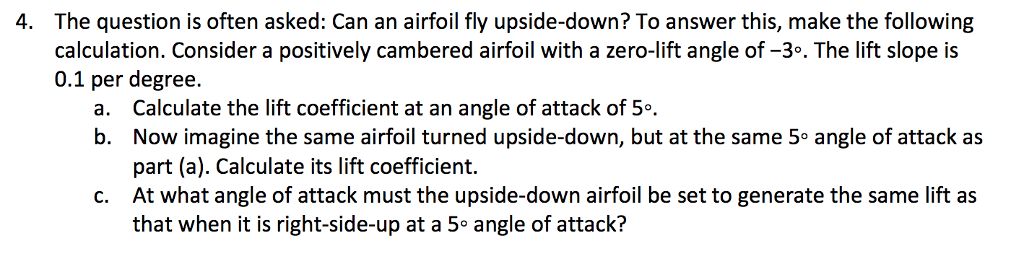 Solved: The Question Is Often Asked: Can An Airfoil Fly Up