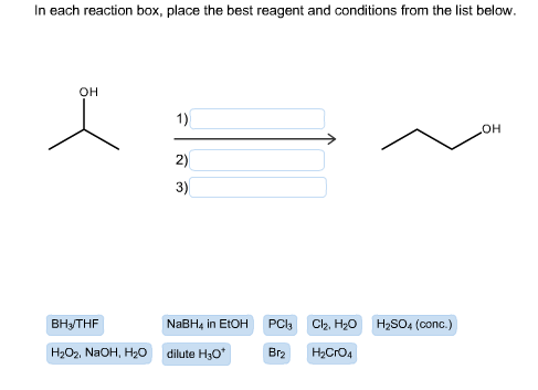 Solved: In Each Reaction Box, Place The Best Reagent And C