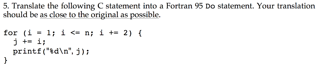 Solved: Translate The Following C Statement Into A Fortran