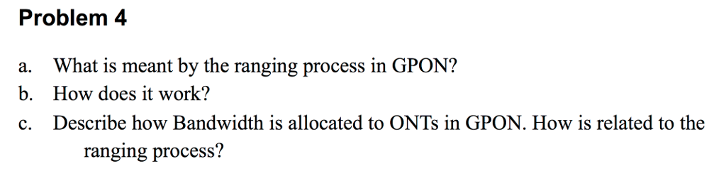 Solved: What Is Meant By The Ranging Process In GPON? How