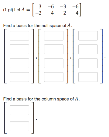 Image for Let A = Find a basis for the null space of A. Find a basis for the column space of A.