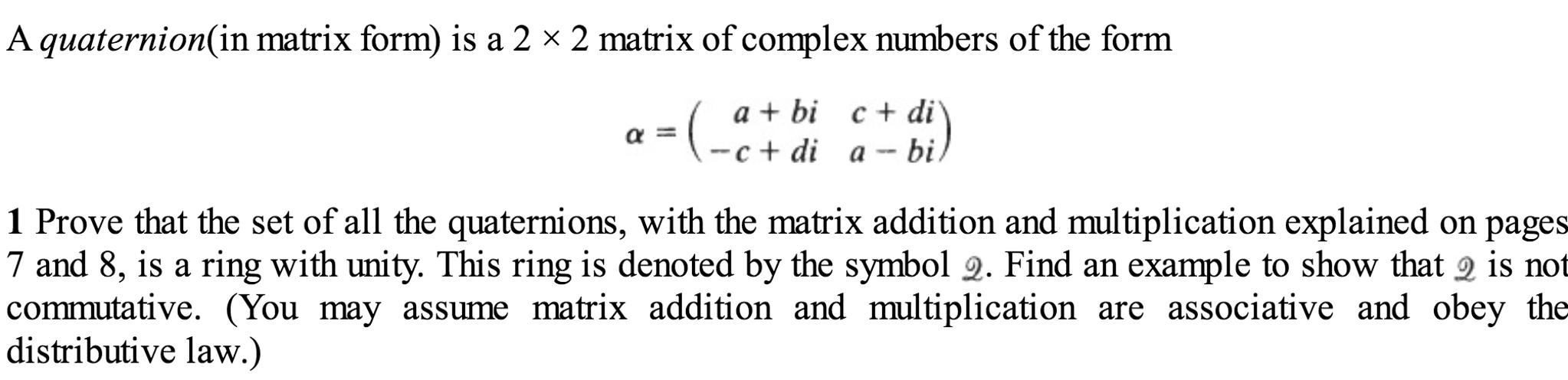 A Quaternion(in Matrix Form) Is A 2 Times 2 Matrix    | Chegg com