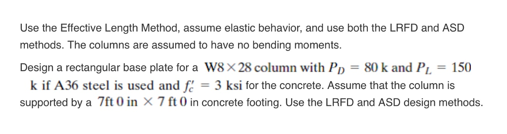 Solved: Use The Effective Length Method, Assume Elastic Be