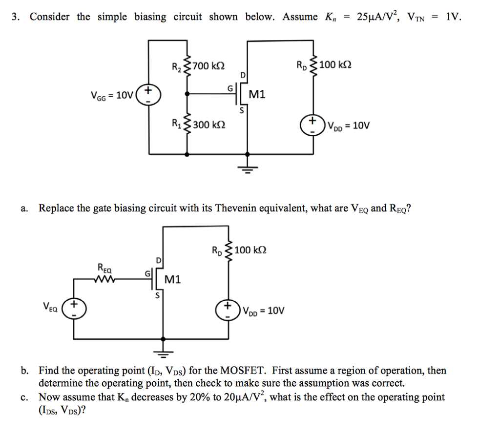 Solved Consider The Simple Biasing Circuit Shown Below A Mosfet Question Assume K N 25 Mu V2 V Tn 1 Replace T