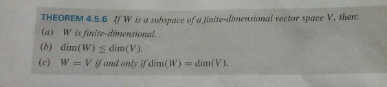 Image for 4. Prove part (a) of Theorem 4.5.6. THEOREM 4.5.6 if W is a subspace of a finite-dimensional vector space V,