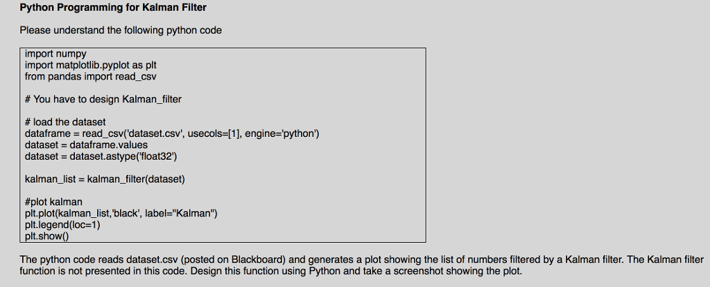 Solved: Python Programming For Kalman Filter Please Unders