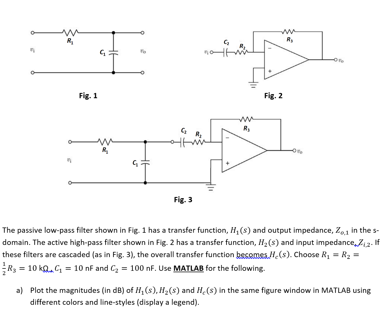 Solved The Passive Low Pass Filter Shown In Fig 1 Has A High Diagram