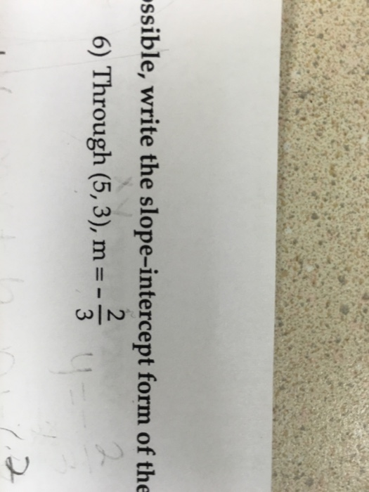 Solved Write The Slope Intercept Form Of The Through 5
