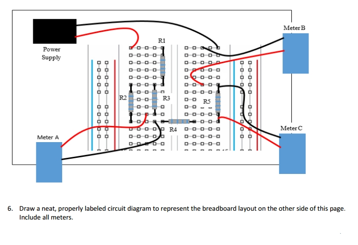 Breadboard Circuit Diagram | Solved Draw A Neat Properly Labeled Circuit Diagram To R