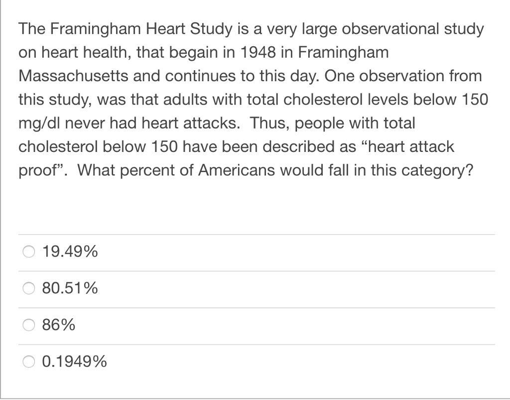 Solved: The Framingham Heart Study Is A Very Large Observa ...
