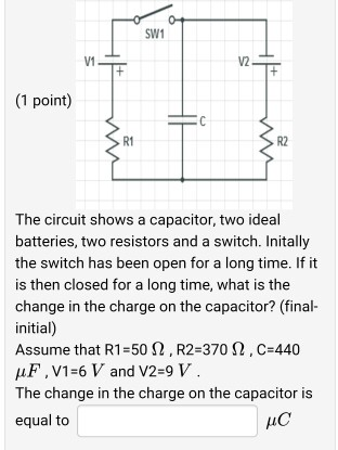 solved the circuit shows a capacitor two ideal batteries rh chegg com