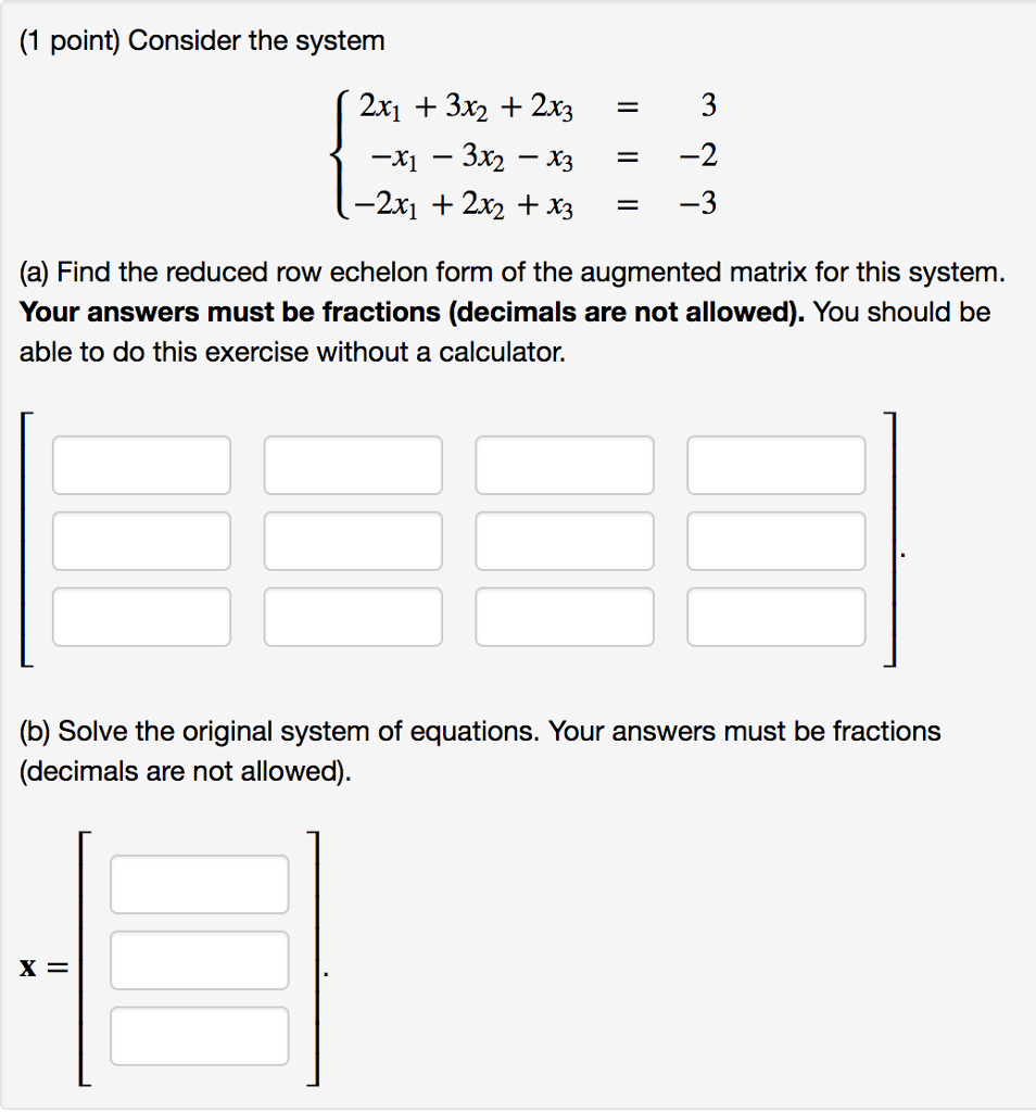 Algebra archive september 18 2017 chegg 1 point consider the system 2x1 3x2 2x3 a falaconquin