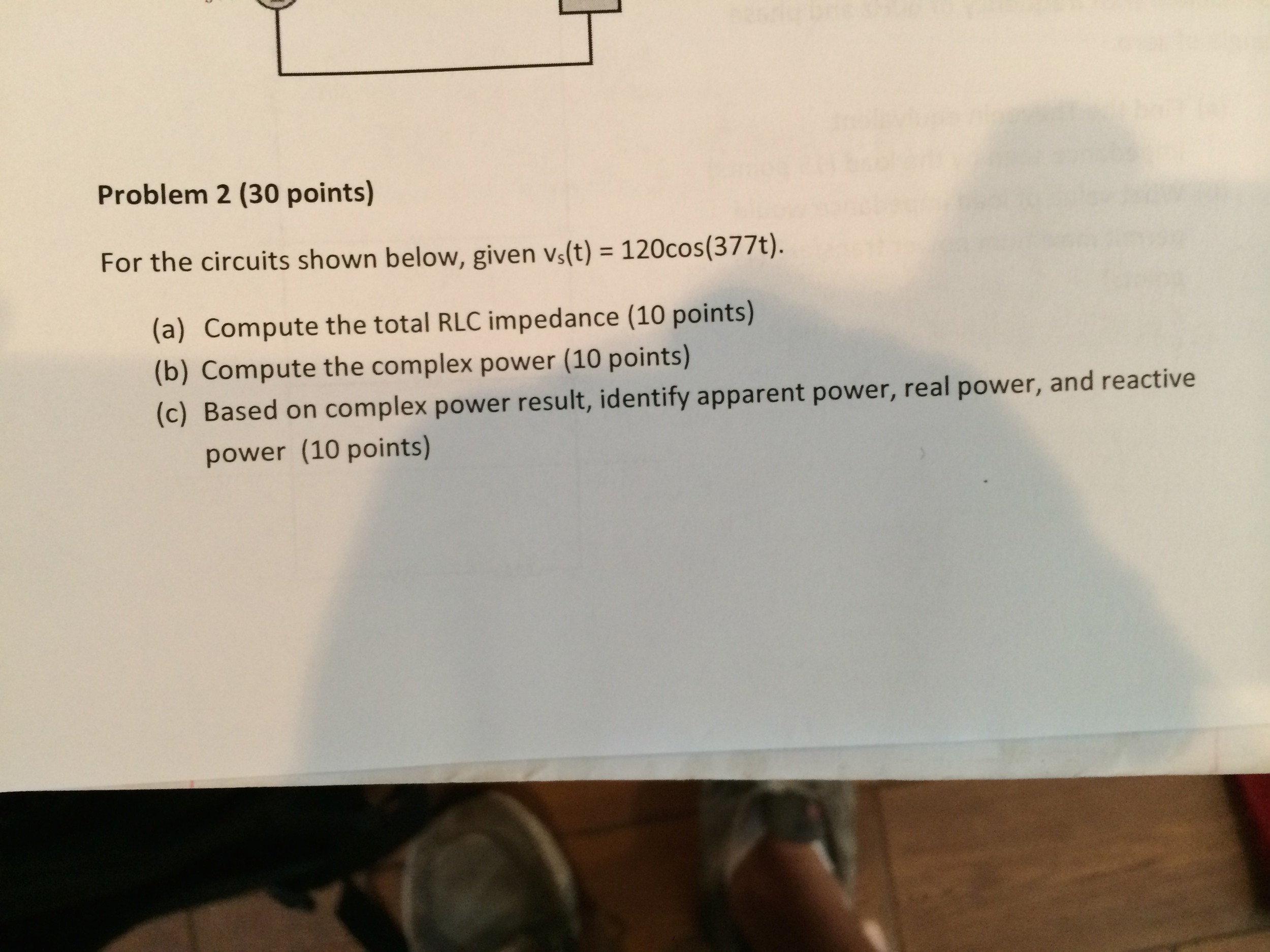 Problem 2 30 Points For The Circuits Shown Below Calculate Total Impedance In Circuit With Series Rl Parallel C See